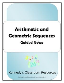 """Arithmetic and Geometric Sequences - Guided Notes: With the adoption of the Common Core curriculum, a new topic added to Algebra 2 is sequences. Lacking resources, I created these Guided Notes to introduce the explicit formulas for Arithmetic and Geometric Sequences. There are examples, """"You-Dos"""" (student practice problems), and word problems as well."""