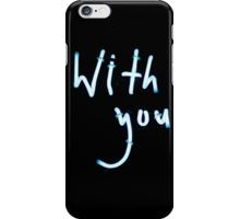 With you neon light sign at night photograph romantic design iPhone Case/Skin