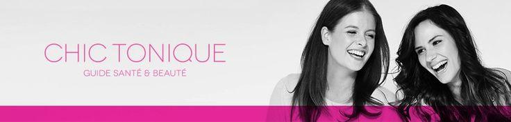 Chic Tonique | Guide santé & beauté