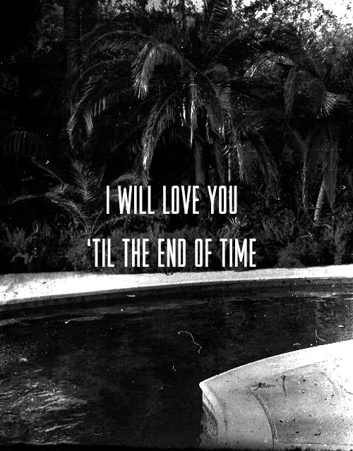 i will love you till the end of time - photo #26