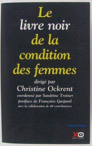 Le livre noir de la condition des femmes de Christine Ockrent Sandrine Treiner, http://www.amazon.fr/dp/B00JBETX4A/ref=cm_sw_r_pi_dp_OuYQtb03B974M