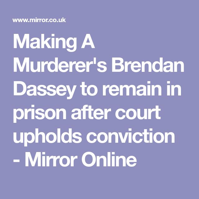 Making A Murderer's Brendan Dassey to remain in prison after court upholds conviction - Mirror Online