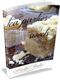 TEA PARTIES & SNACKY SWEETS COOKBOOK