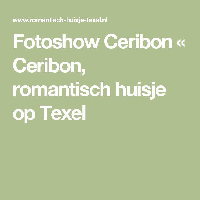 Fotoshow Ceribon « Ceribon, romantisch huisje op Texel