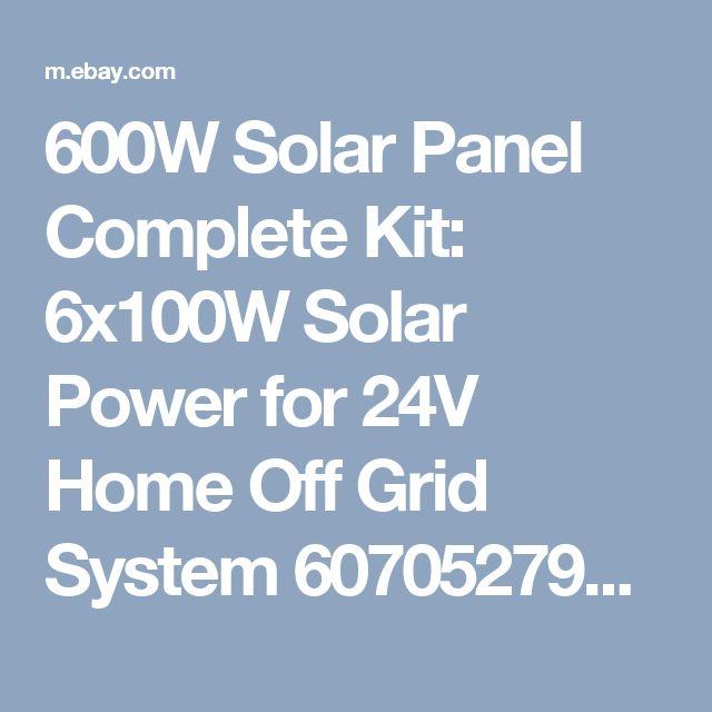 600W Solar Panel Complete Kit: 6x100W Solar Power for 24V Home Off Grid System 607052795894 | eBay