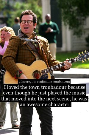 Love the fact that they had a town troubadour...Gilmore Girls