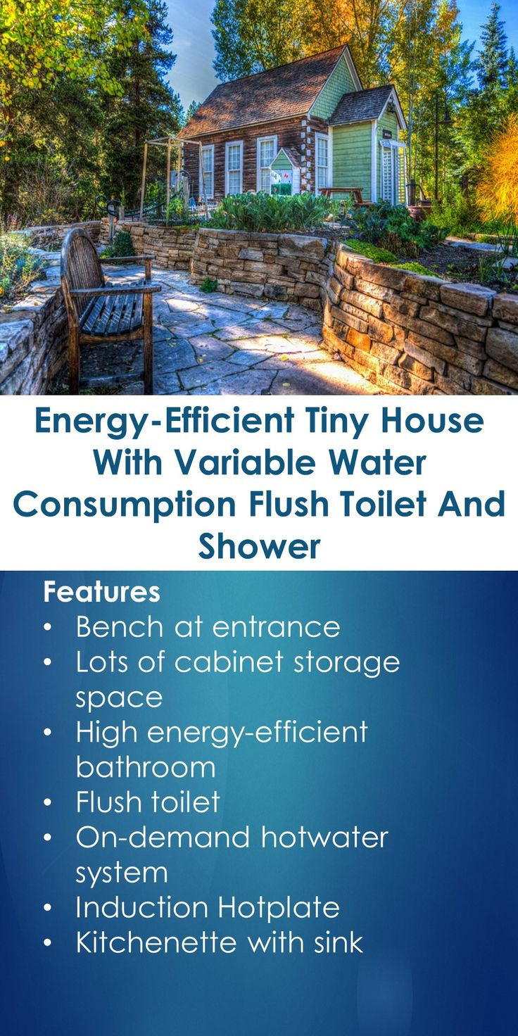 Energy-Efficient Tiny House With Variable Water Consumption Flush Toilet And Shower   In This Guide, You Will Learn The Following; Tiny House Energy Consumption, Energy Efficient Cabin Plans, Small Efficient House, Energy Efficient Cabin Kits, Energy Efficient Modern House Plans, Small Efficient Apartments, Small Efficient House Plans, Zero Energy House Plans, Etc.