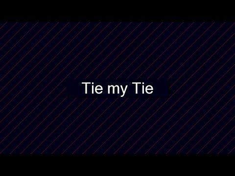 Tie My Tie | A BAD GIG
