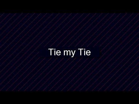 Tie My Tie   A BAD GIG