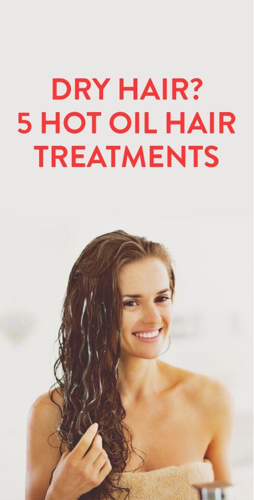 Dry Hair? 5 Hot Oil Hair Treatments