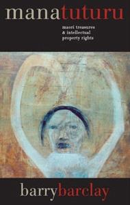 Mana Tuturu: Maori Treasures and Intellectual Property Rights