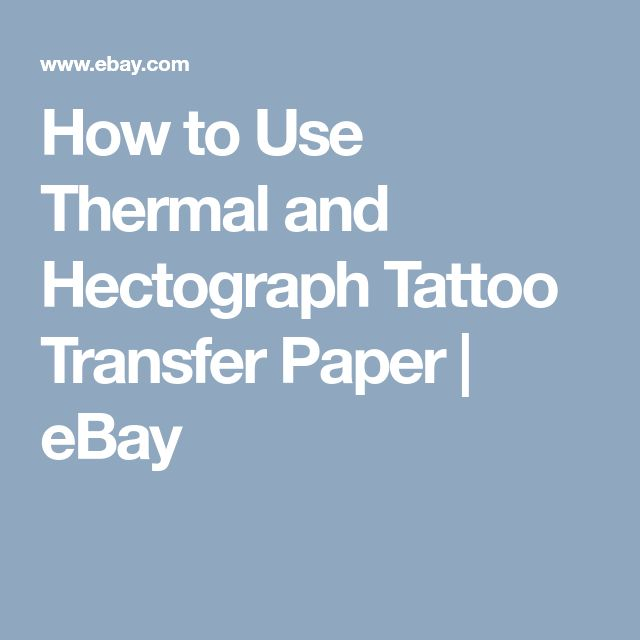 How to Use Thermal and Hectograph Tattoo Transfer Paper | eBay