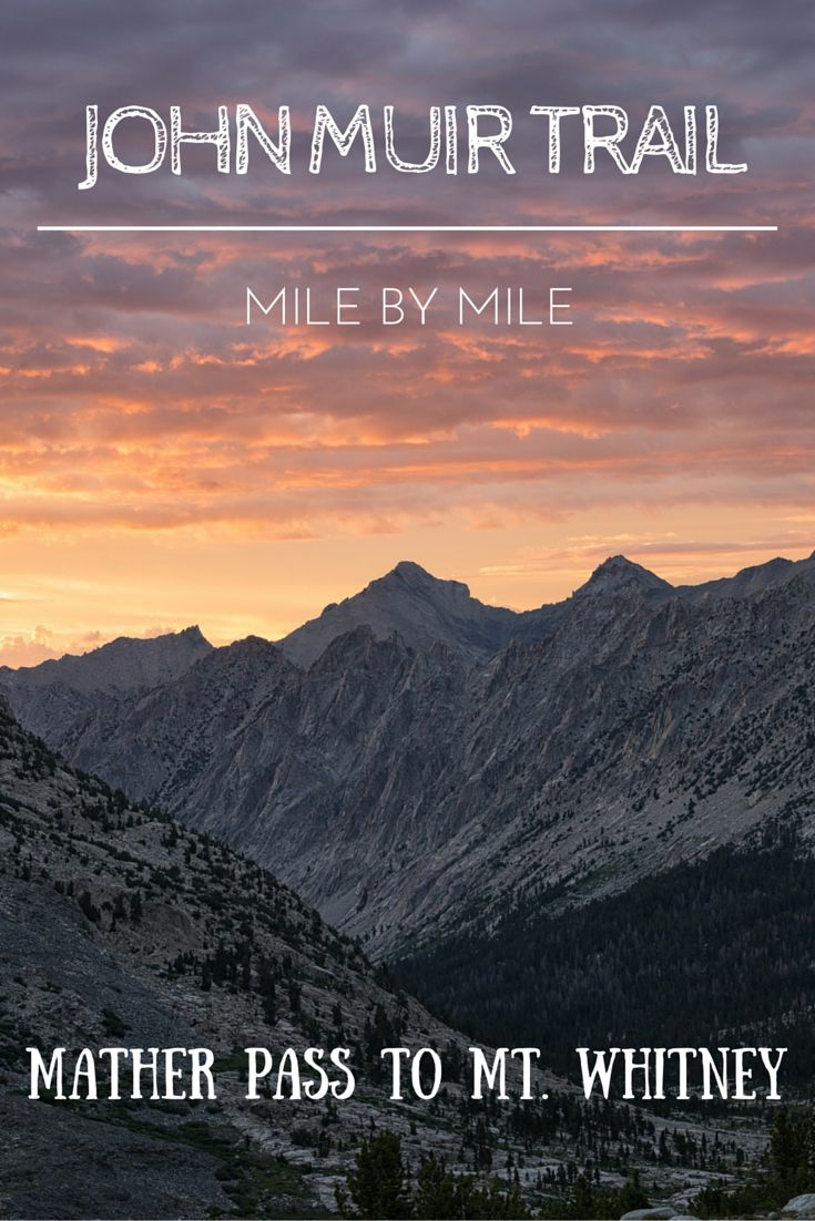 Photos of the John Muir Trail, mile by mile, of the segment from Mather Pass to Mount Whitney. #backpacking