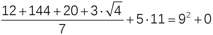 A Dozen, a gross, and a score, plus 3, times the square root of four, divided by 7, plus 5 times 11,  is 9 squared and not a bit more.   --Jon Saxton