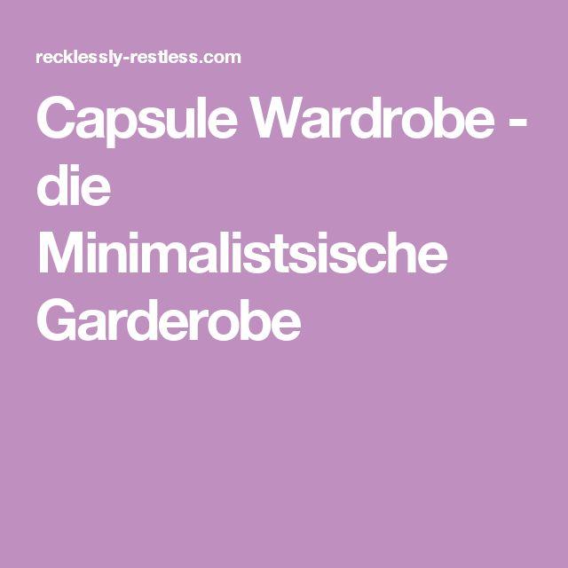 Capsule Wardrobe - die Minimalistsische Garderobe