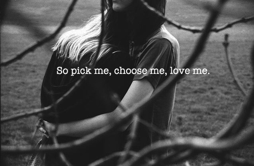 """Pick me, Choose me, Love me"" « letters to heaven"