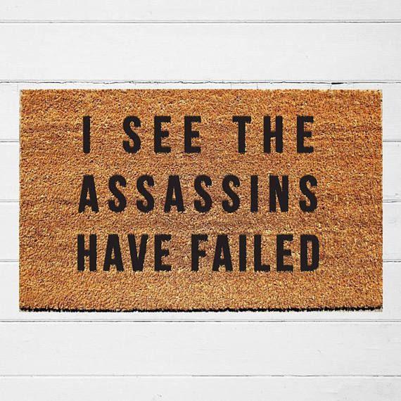 "I See the Assassins Have Failed Doormat   Welcome Mat   Door Mat   Outdoor Rug   Coir Mat   Funny Doormat   Funny Welcome Mat   18x30"""