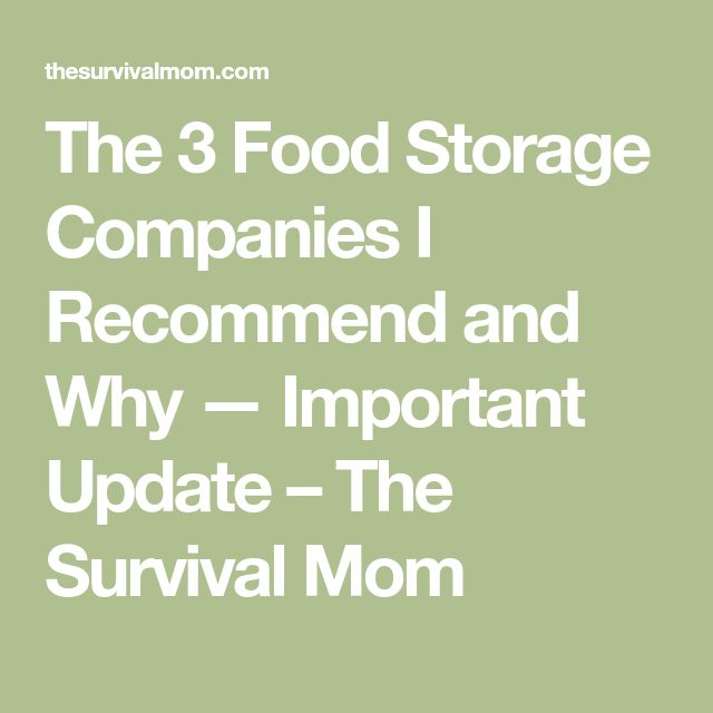 The 3 Food Storage Companies I Recommend and Why — Important Update – The Survival Mom