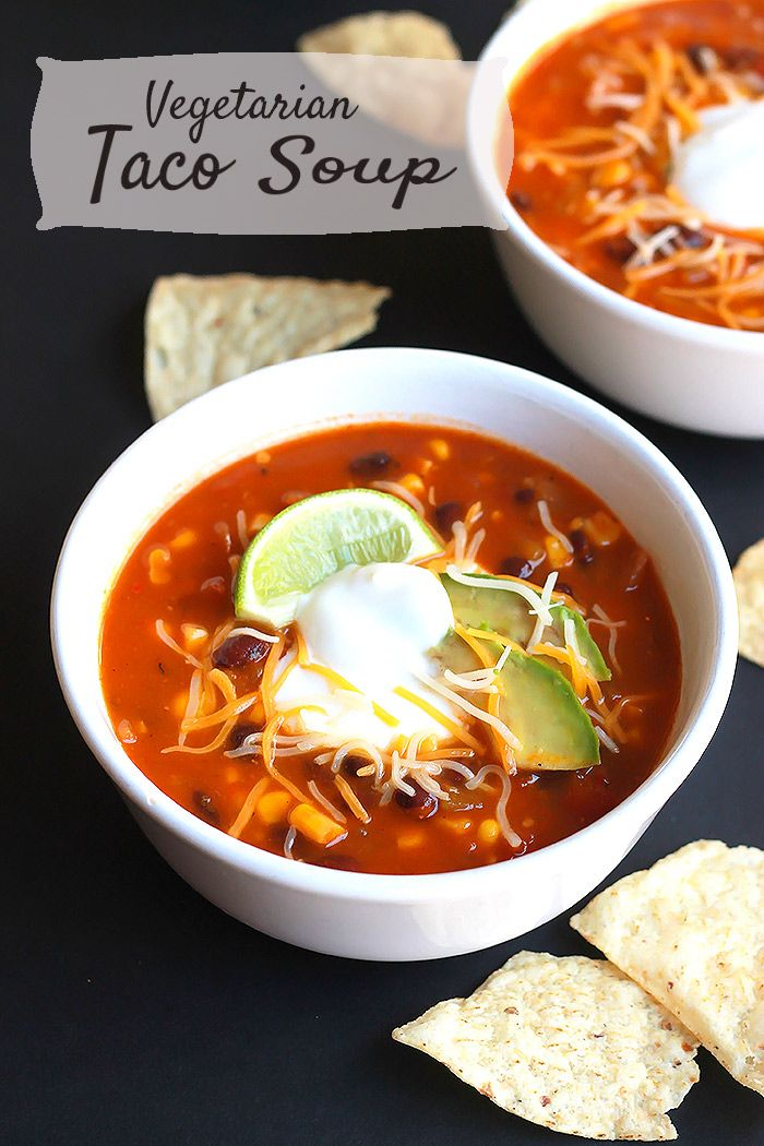 Vegetarian Taco Soup  Honestly, this is more than just a soup - it's a topper for killer nachos, burritos, enchiladas, so many possibilities.  Full recipe