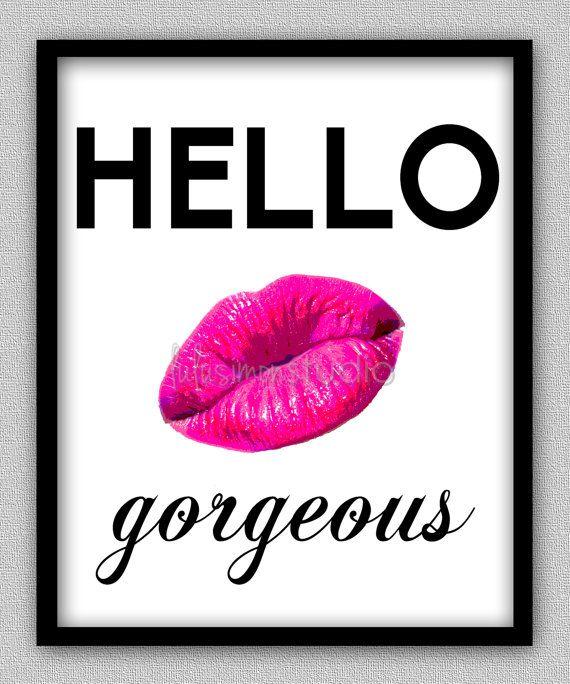 "8 x 10 Wall Decor Print, Modern Home Decor, Lips Print-""Hello Gorgeous"" With Lips Print $15.00"