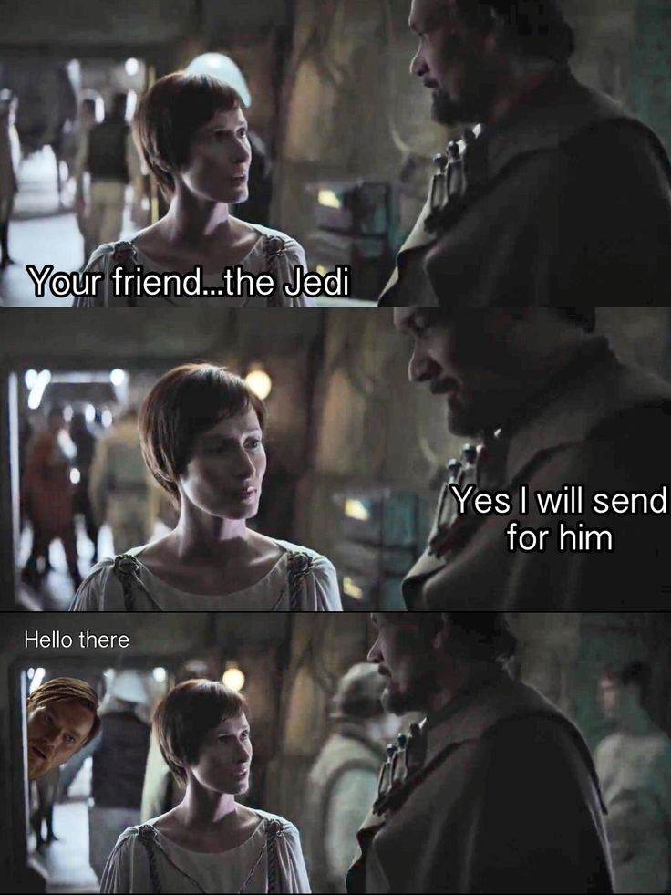 """""""Your friend, the Jedi."""" """"Yes I will send for him."""" """"Hello there.""""<<< Took me a while to see him"""