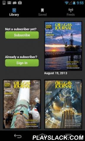 Oil & Gas Journal Magazine  Android App - playslack.com , Enjoy Reading the Oil & Gas Journal at any time in any place!  The Oil & Gas Journal, first published in 1902, is the first place people look for the latest intelligence on every aspect of the oil and gas industry. While the initial issue in the app is free, Oil & Gas Journal subscribers will receive the monthly and weekly issues straight to their iPad. The magazines contain technical and specialty articles along with critical…