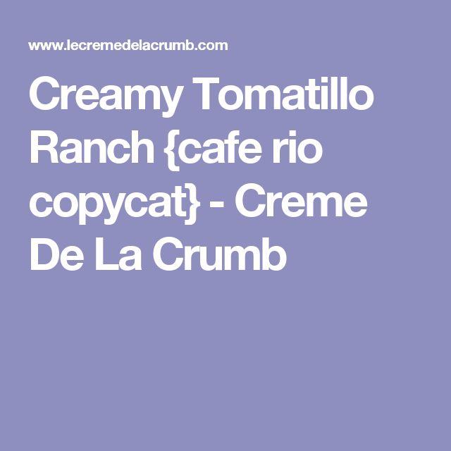 Creamy Tomatillo Ranch {cafe rio copycat} - Creme De La Crumb