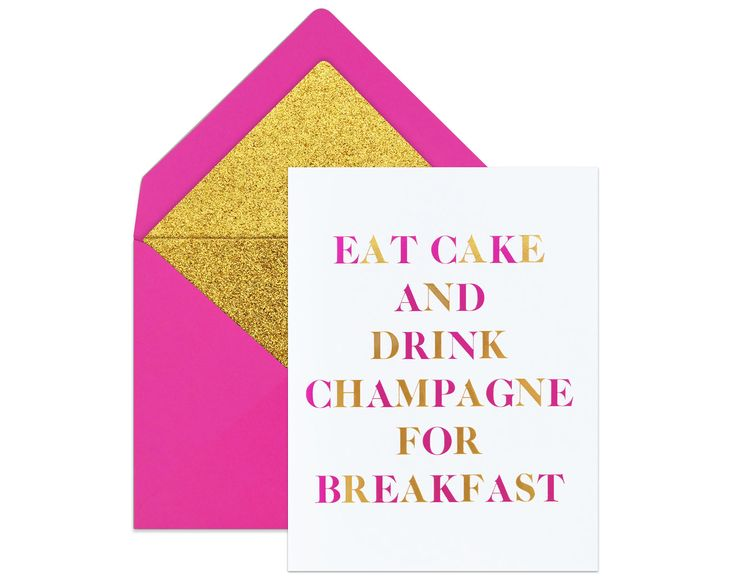 "BIRTHDAY CARD ""Eat Cake and Drink Champagne For Breakfast"" 