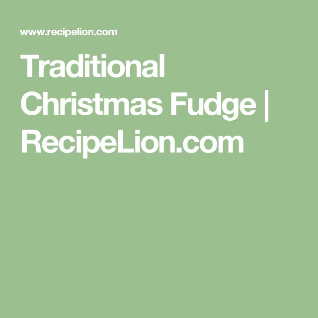 Traditional Christmas Fudge | RecipeLion.com