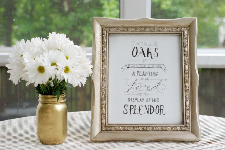 They Will Be Oaks of Righteousness - Hand Lettered Quote - Great for a gift for mom!