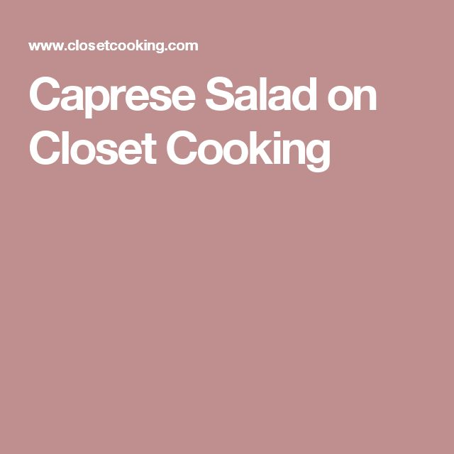 Caprese Salad on Closet Cooking
