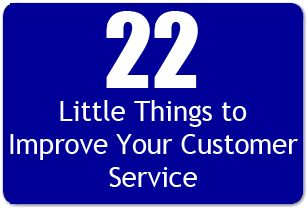 Insurance Agency Customer Service – 22 Little Things That Are Huge!