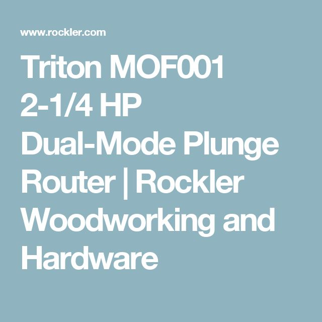 Triton MOF001 2-1/4 HP Dual-Mode Plunge Router | Rockler Woodworking and Hardware