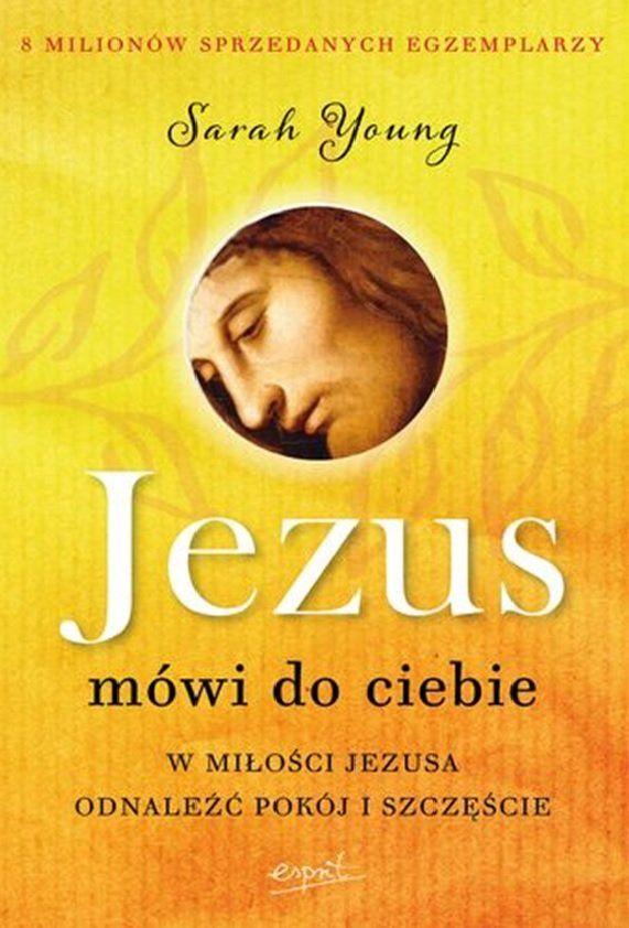 Jezus mówi do ciebie -   Young Sarah , tylko w empik.com: 27,49 zł. Przeczytaj recenzję Jezus mówi do ciebie. Zamów dostawę do dowolnego salonu i zapłać przy odbiorze!