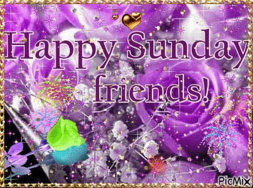 Happy Sunday Friends sunday sunday quotes happy sunday sunday gifs sunday images sunday pictures sunday quotes and sayings