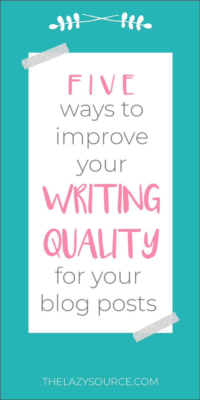 It feels like everyone is blogging these days, but that doesn't mean everyone is a good writer! Writing quality can really set you apart from other bloggers. Learn five easy ways that you can start improving the writing quality of your blog posts today.