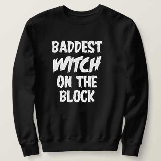 Cute Baddest Witch On The Block Halloween Custom Sweatshirts