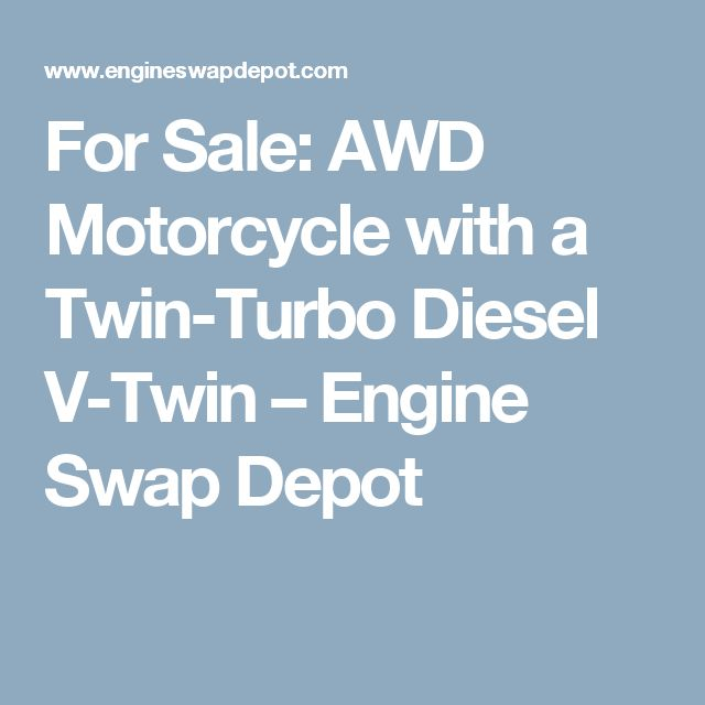 For Sale: AWD Motorcycle with a Twin-Turbo Diesel V-Twin – Engine Swap Depot