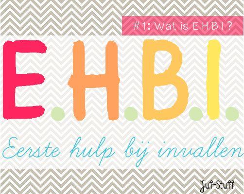 Voor de invalleerkrachtL Juf-Stuff: EHBI #1: Wat is E.H.B.I.?