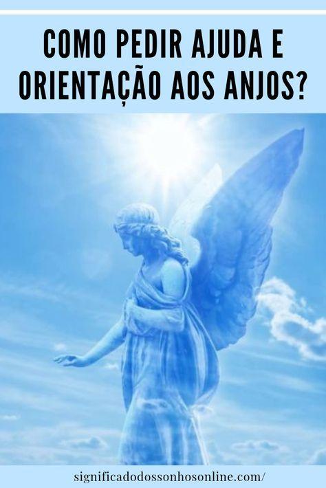 Como Pedir Ajuda E Orientacao Aos Anjos Confira Oracao