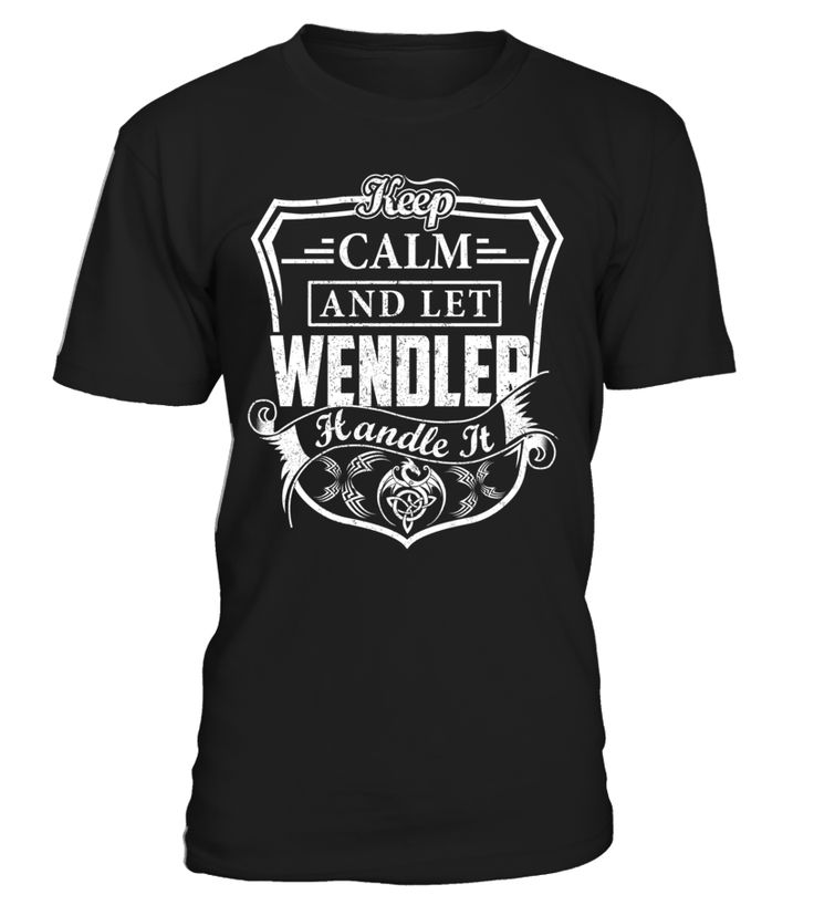Keep Calm And Let WENDLER Handle It #Wendler