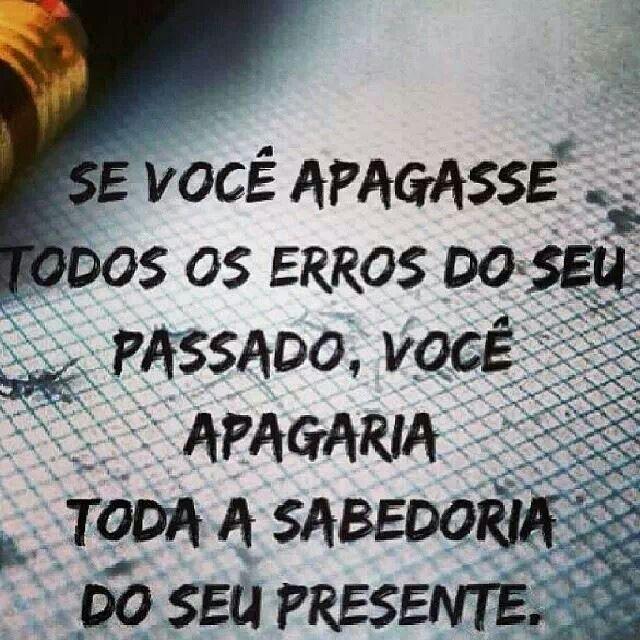 Se você apagasse todos os erros do seu passado, você apagaria toda a sabedoria do seu presente. - Allan Kardec