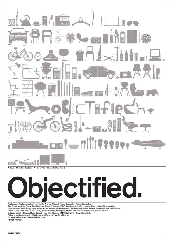 Objectified - everything around us is designed. Good design is conducive to a positive experience, while bad design inhibits the functionality of the product or experience.