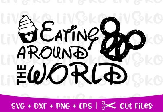 Epcot Svg Eating Around The World Svg Disney Svg Food Etsy Disney Silhouettes Disney Snacks Epcot