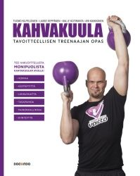 Kahvakuula tavoitteellisen treenaajan opas (fitra) - Kuntokauppa.fi