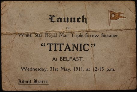 A shipyard worker's ticket to the launch of the RMS Titanic in Belfast. Photograph © National Museums Northern Ireland. Collection Ulster Folk & Transport Museum