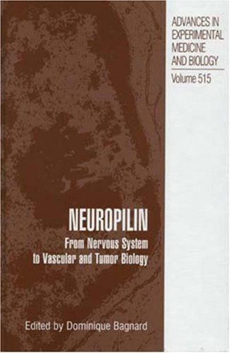 Neuropilin: From Nervous System to Vascular and Tumor Biology (Advances in Experimental Medicine and Biology) by Dominique Bagnard. $159.20. 172 pages. Publisher: Springer; 1 edition (January 31, 2003)