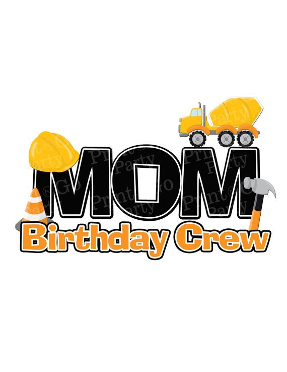 Construction Birthday Crew Shirt MOM Printable by PrintAndGoParty