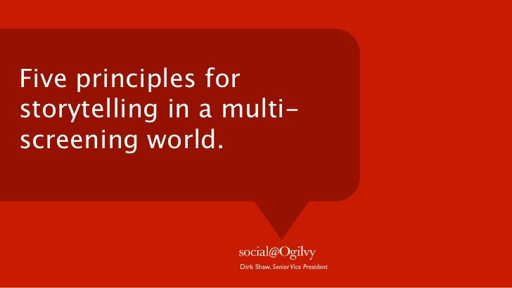 Five Principles for Storytelling in a Multi-Screening World by Social@Ogilvy