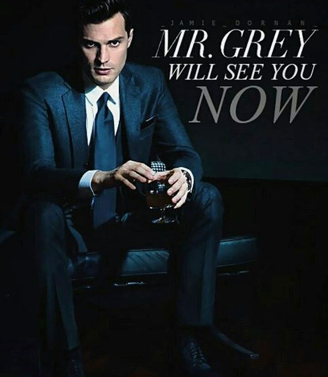 """""""Mr.Grey will see you now"""""""